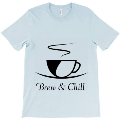 Brew & Chill T-shirt Designed By Lilian Tee