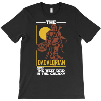 The Da.da.lori.an The Best Dad In The Galaxy Funny Father's Day Gift T-shirt Designed By Hi313