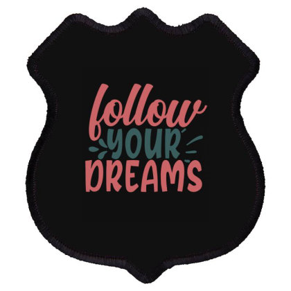 Follow Your Dreams Shield Patch Designed By Gnuh79