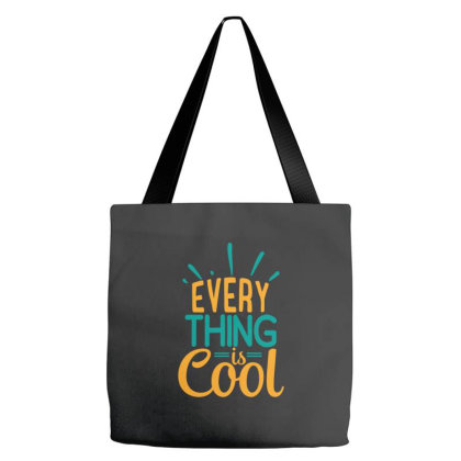 Every Thing Is Cool Tote Bags Designed By Gnuh79