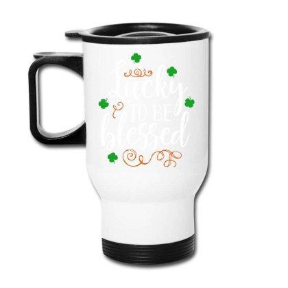 Lucky To Be Blessed Irish Travel Mug Designed By Joe Art