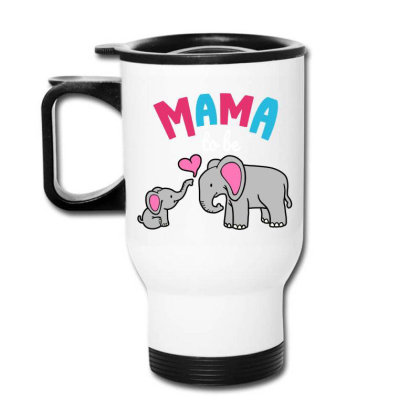 Mama To Be Mom Baby Elephant Animal Lover Travel Mug Designed By Suettan