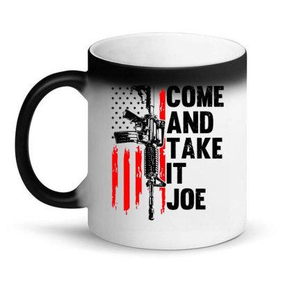 Men Come And Take It Joe Gun Rights Magic Mug Designed By Suettan