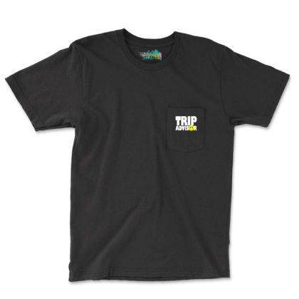 Funny Trip Advisor, Ideal Gift, Birthday Present Pocket T-shirt Designed By Wanzinx