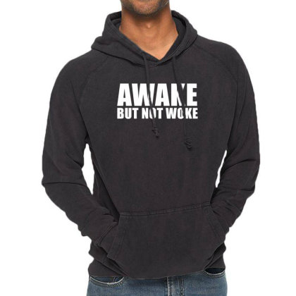 Awake But Not Woke Vintage Hoodie Designed By Citron