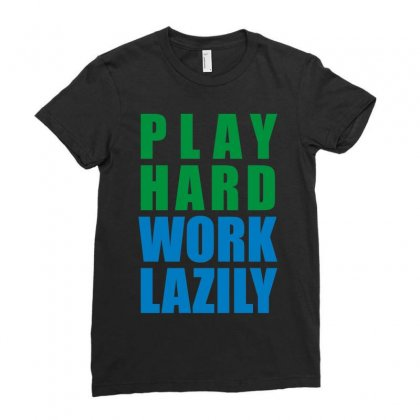 Play Hard, Work Lazily Ladies Fitted T-shirt Designed By Mir Art