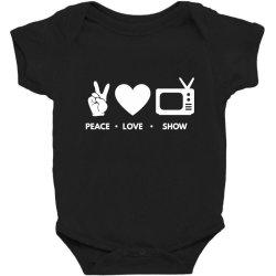 Peace Love Show Baby Bodysuit Designed By Blackacturus