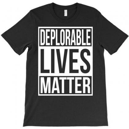 Deplorable Lives Matter T-shirt Designed By Gringo