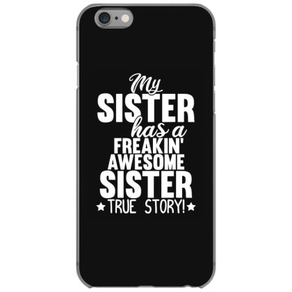 My Sister Has A Freakin Iphone 6/6s Case Designed By Kevin Design