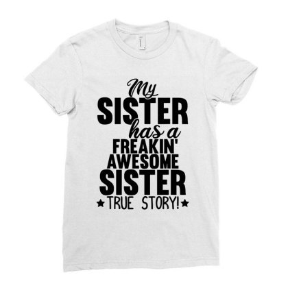 My Sister Has A Freakin Ladies Fitted T-shirt Designed By Kevin Design