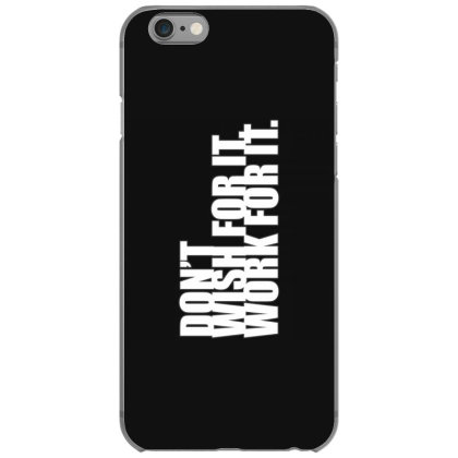 Don't Wish For It. Work For It Iphone 6/6s Case Designed By Word Power