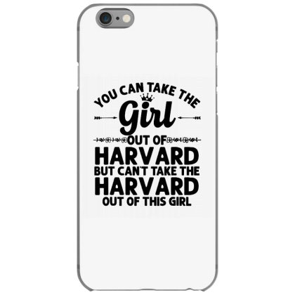 You Can Take The Girl Out Of Harvard Iphone 6/6s Case Designed By Brave Tees