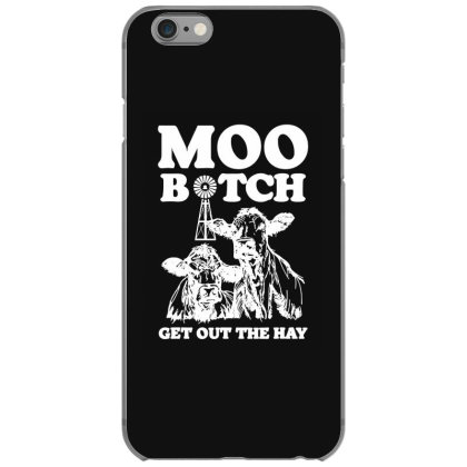 Moo Bitch Get Out Iphone 6/6s Case Designed By Kevin Design