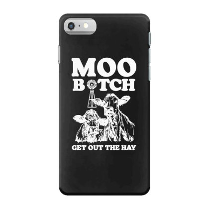 Moo Bitch Get Out Iphone 7 Case Designed By Kevin Design