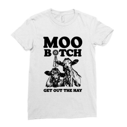 Moo Bitch Get Out Ladies Fitted T-shirt Designed By Kevin Design