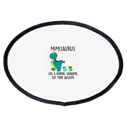 Mimisaurus Like A Normal Grandma Oval Patch Designed By Brave Tees