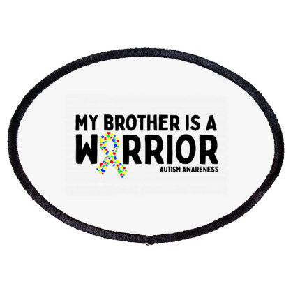 My Brother Is A Warrior Autism Oval Patch Designed By Brave Tees