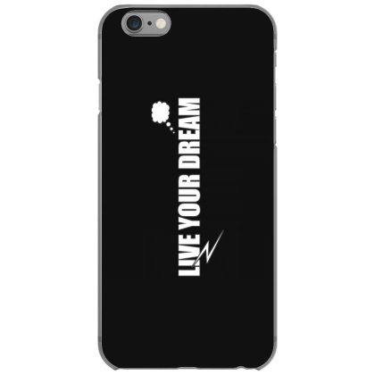 Live Your Dream Iphone 6/6s Case Designed By Word Power