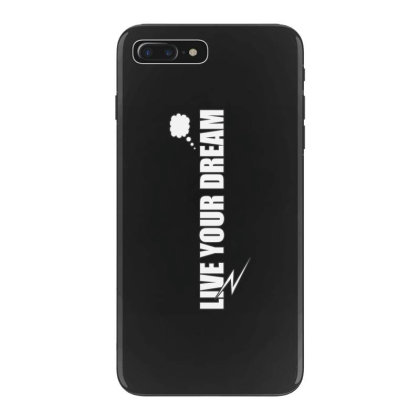 Live Your Dream Iphone 7 Plus Case Designed By Word Power