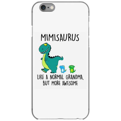 Mimisaurus Like A Normal Grandma Iphone 6/6s Case Designed By Brave Tees