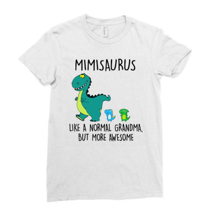 Mimisaurus Like A Normal Grandma Ladies Fitted T-shirt Designed By Brave Tees