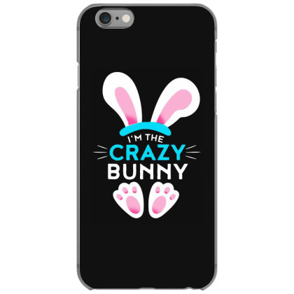 Im The Crazy Bunny Iphone 6/6s Case Designed By Brave Tees