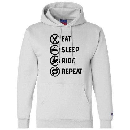Eat Sleep Ride Repeat Champion Hoodie Designed By Brave Tees