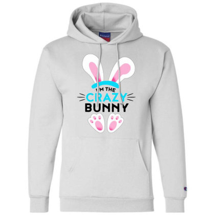 Im The Crazy Bunny Champion Hoodie Designed By Brave Tees