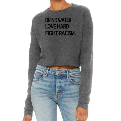 Drink Water Love Hard Cropped Sweater Designed By Brave Tees