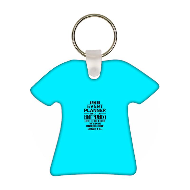 Being An Event Planner Like The Bike Is On Fire T-shirt Keychain | Artistshot