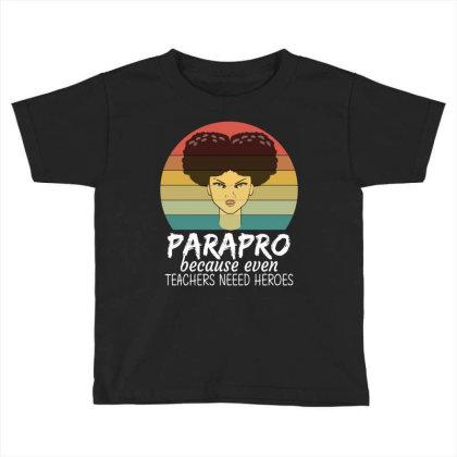 Paraprofessional Shirt Teachers Need Heroes Toddler T-shirt Designed By Mizanrahmanmiraz