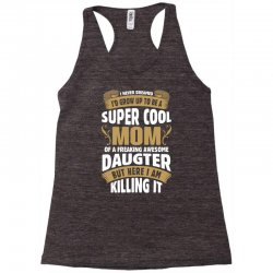 Super Cool Mom Of A Freaking Awesome Daughter Racerback Tank | Artistshot
