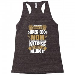 Super Cool Mom Of A Freaking Awesome Nurse Racerback Tank | Artistshot