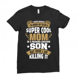 Super Cool Mom Of A Freaking Awesome Son Ladies Fitted T-Shirt | Artistshot