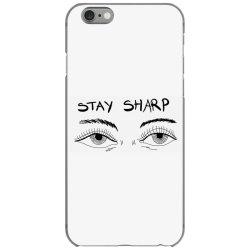 Stay sharp, Eyes iPhone 6/6s Case | Artistshot