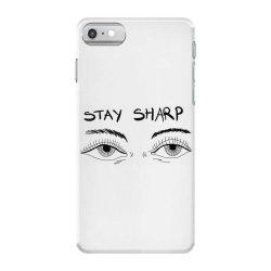 Stay sharp, Eyes iPhone 7 Case | Artistshot