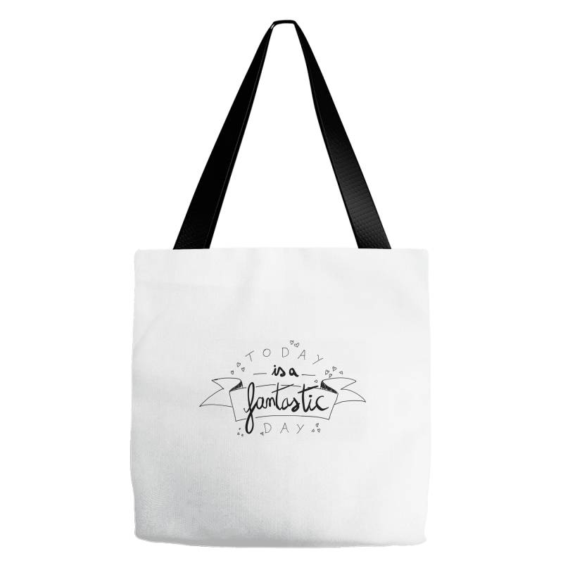 To Day Is A Fantastic Day Tote Bags   Artistshot
