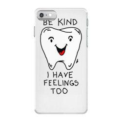 Be kind I have feelings too iPhone 7 Case | Artistshot