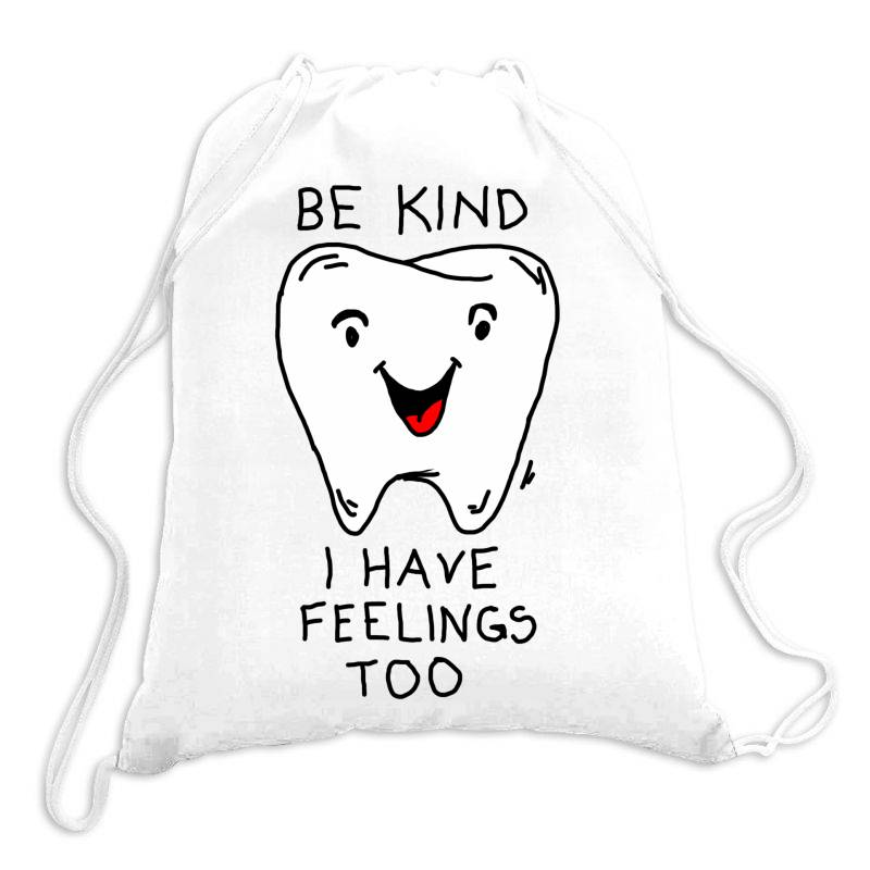 Be Kind I Have Feelings Too Drawstring Bags | Artistshot
