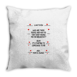 funny gifts to mom i can't even mom is awake  gifts to mom best mother Throw Pillow | Artistshot