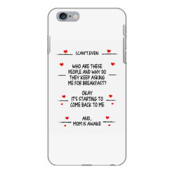 funny gifts to mom i can't even mom is awake  gifts to mom best mother iPhone 6 Plus/6s Plus Case | Artistshot