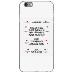 funny gifts to mom i can't even mom is awake  gifts to mom best mother iPhone 6/6s Case | Artistshot