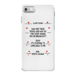 funny gifts to mom i can't even mom is awake  gifts to mom best mother iPhone 7 Case | Artistshot