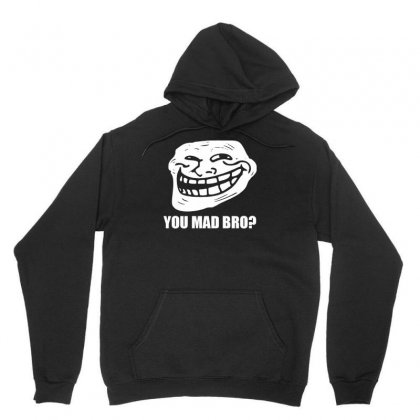 Troll Face Meme You Mad Bro Unisex Hoodie Designed By Gematees
