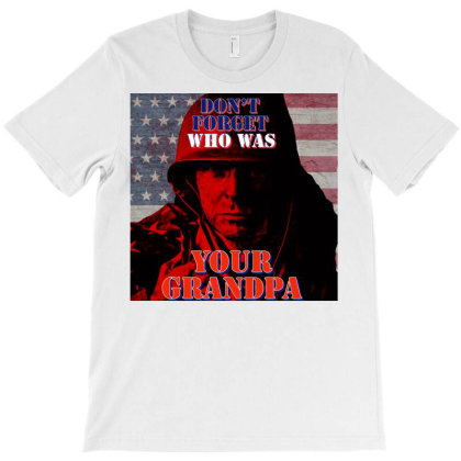 Do Not Forget Who Was Your Grandpa T-shirt Designed By Ivana-marko