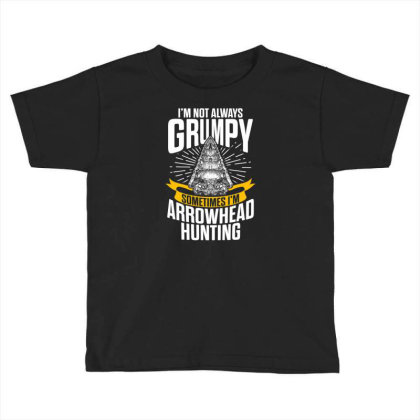 Arrowhead Hunting Collector Sometimes Hunter T Shirt Toddler T-shirt Designed By New1915