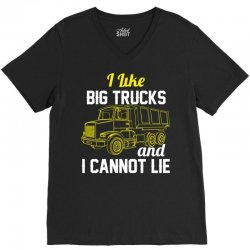 I Like Big Trucks & I Cannot Lie V-Neck Tee | Artistshot