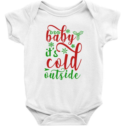 Baby It S Cold Out Side  Funny Xmas T Shirt Baby Bodysuit