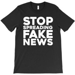 stop spreading fake news T-Shirt | Artistshot