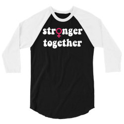 stronger together 3/4 Sleeve Shirt | Artistshot